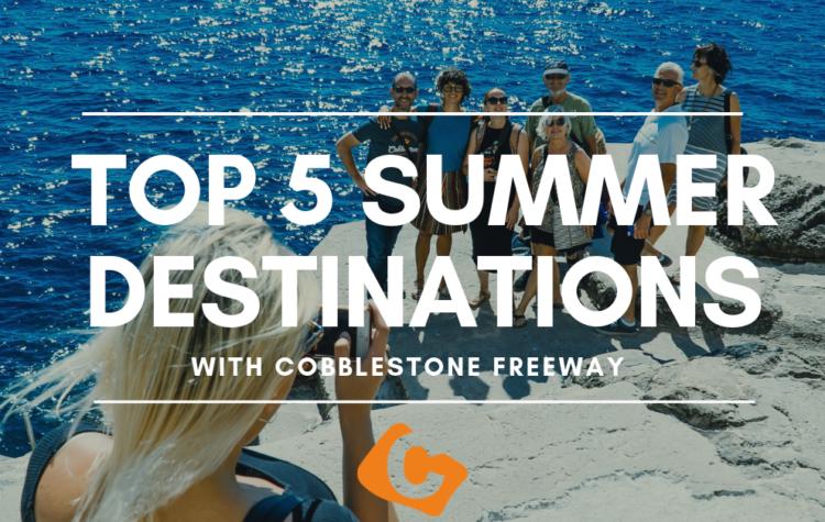 Top 5 Summer Destinations!