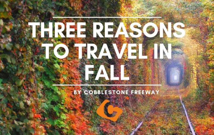 Three Reasons to Travel in Fall