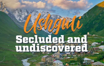 Ushguli – Secluded and Undiscovered