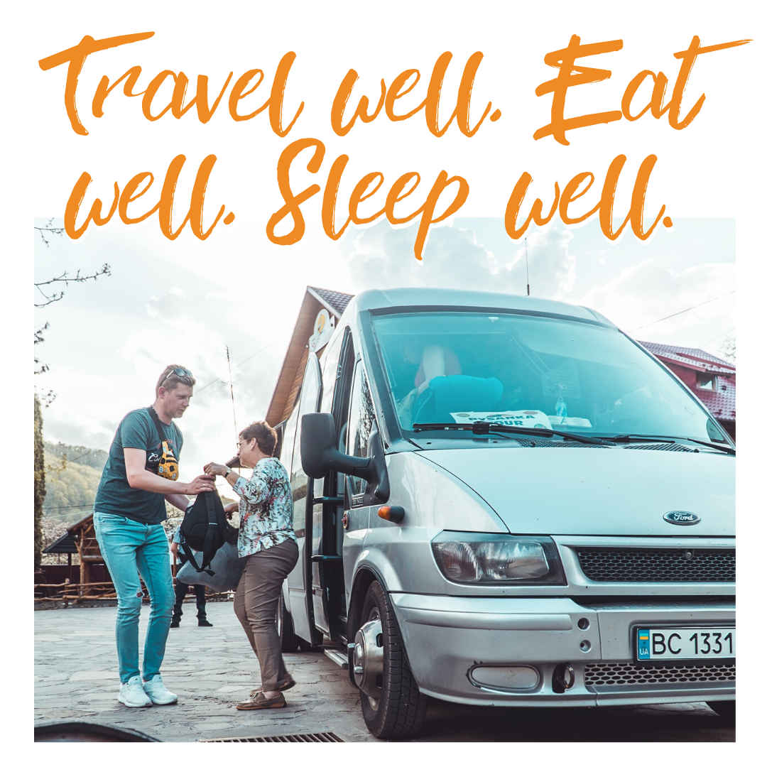 travel well, eat well, sleep well