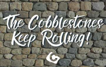 The Cobblestones Keep Rolling!