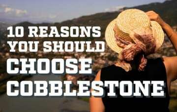 10 Reasons You Should Choose Cobblestone